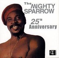 Mighty Sparrow 25th Anniversary