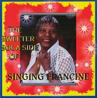 The Sweeter Soca Side of Singing Francine